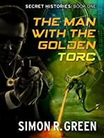 The Man with the Golden Torc (Secret Histories #1)