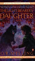 The Light Bearers Daughter: The Chronicles Of Faerie Book 3