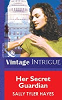 Her Secret Guardian (Mills & Boon Vintage Intrigue)