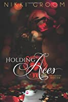 Holding Aces (The Kingdom)