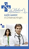 A Christmas Knight (Mills & Boon Medical)