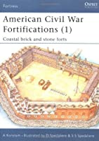 American Civil War Fortifications (1): Coastal brick and stone forts: Coastal Stone Forts Bk. 1 (Fortress)