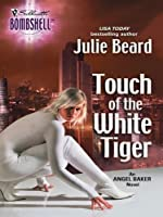 Touch of the White Tiger (Angel Baker #2)