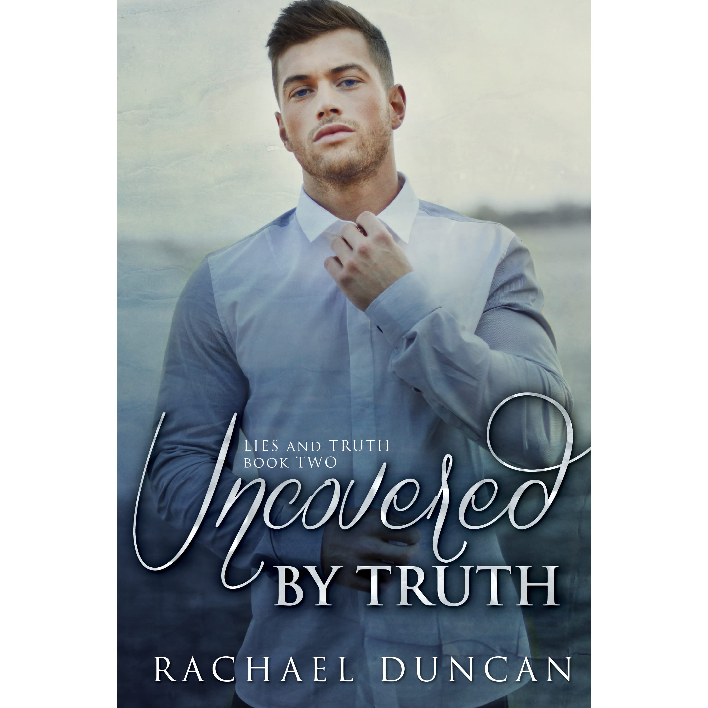 Uncovered By Truth (lies And Truth, #2) By Rachael Duncan €� Reviews,  Discussion, Bookclubs, Lists