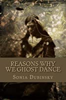 Reasons Why We Ghost Dance