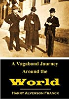 A Vagabond Journey Around the World: a narrative of personal experience