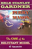 The Case of the Reluctant Model (A Perry Mason Mystery, # 66)