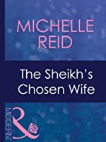 The Sheikh's Chosen Wife