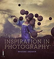 Inspiration in Photography: Training your mind to make great art