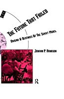 The Future That Failed: Origins and Destinies of the Soviet Model (Social Futures)