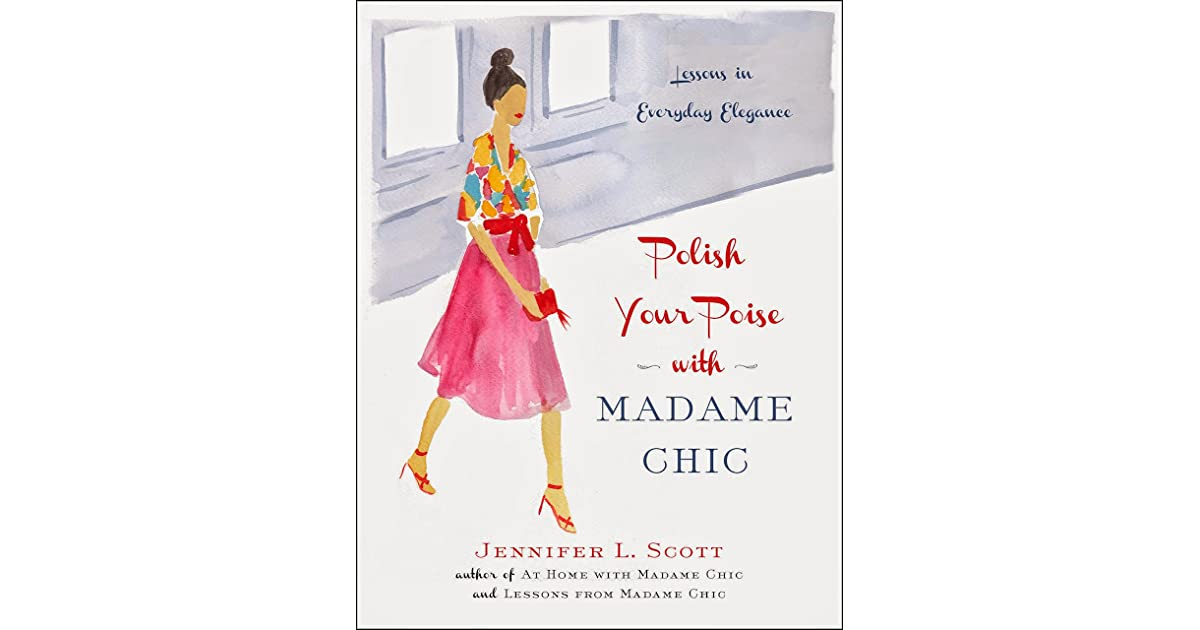 Polish Your Poise With Madame Chic: Lessons In Everyday