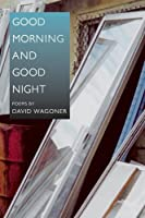 Good Morning and Good Night (Illinois Poetry Series)