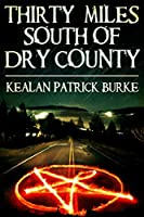 Thirty Miles South of Dry County: A Novella (Milestone Book 3)
