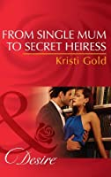From Single Mum to Secret Heiress (Mills & Boon Desire) (Dynasties: The Lassiters Book 3)