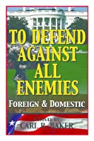 To Defend Against All Enemies