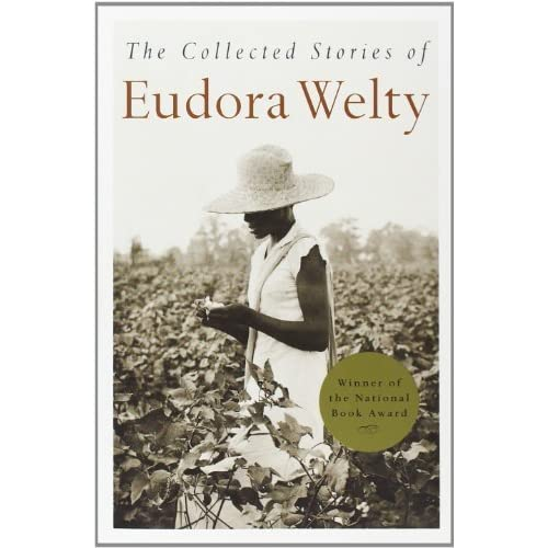 The Collected Stories by Eudora Welty - Reviews, Discussion, Bookclubs,  Lists