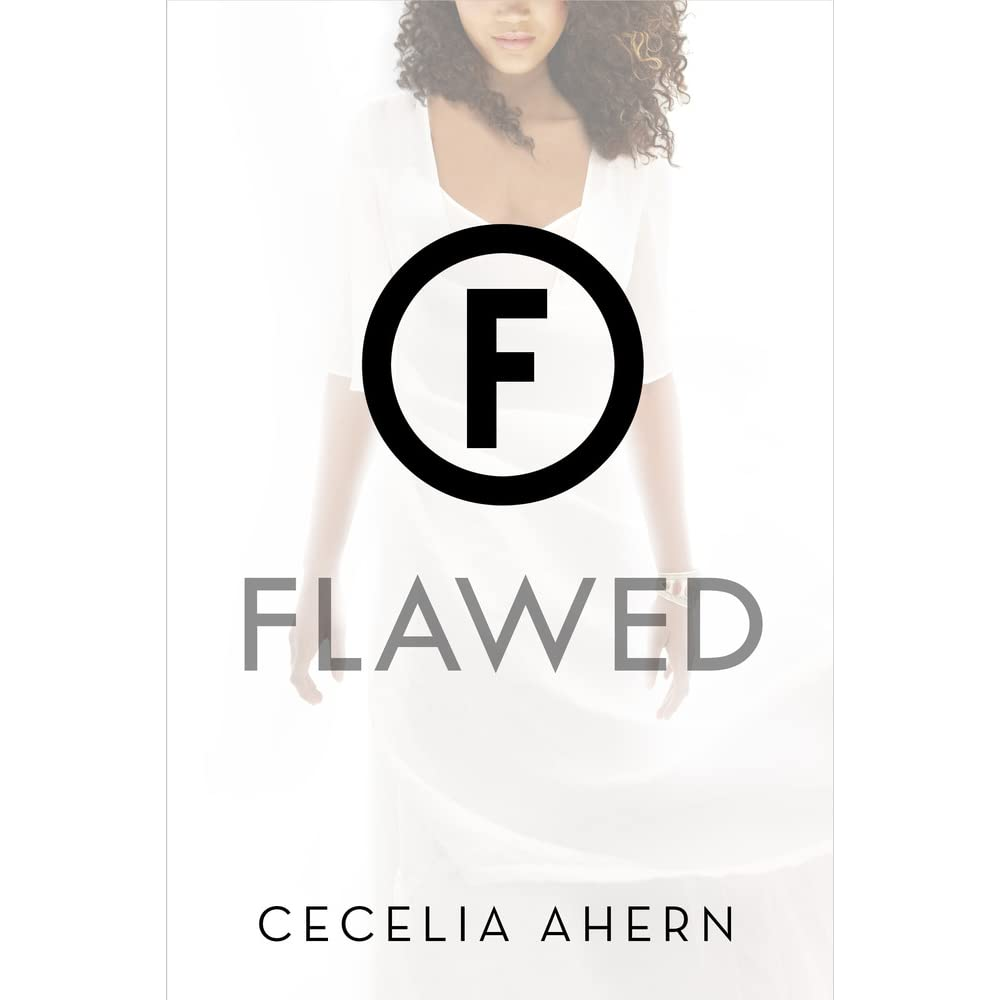 Flawed (flawed, #1) By Cecelia Ahern €� Reviews, Discussion, Bookclubs, Lists
