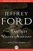 The Fantasy Writer's Assistant: and Other Stories