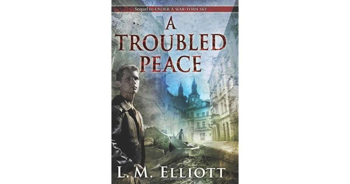 A Troubled Peace By L M Elliott Reviews Discussion border=