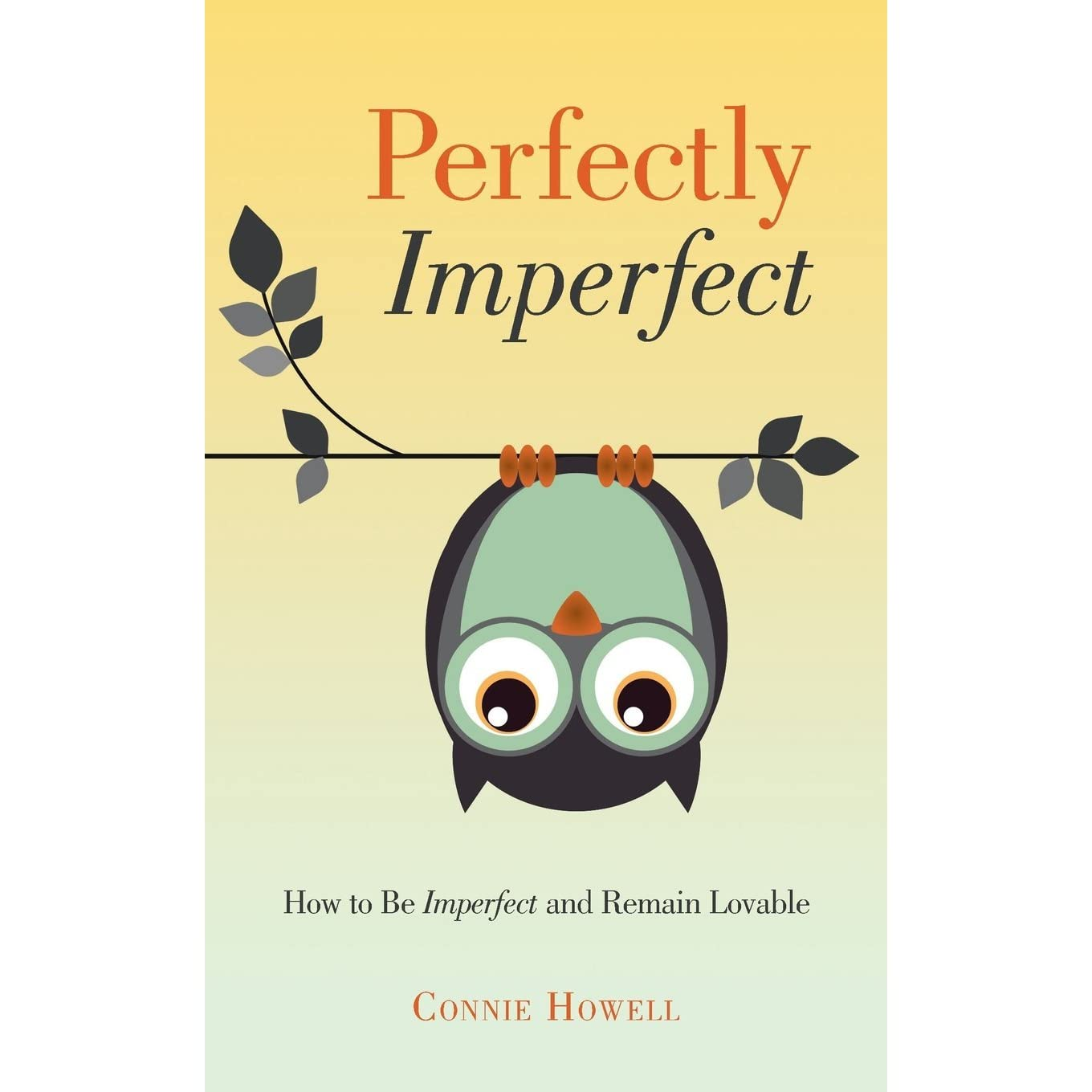 Perfectly Imperfect: How to Be Imperfect and Remain ...