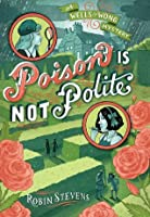 Poison Is Not Polite (Wells and Wong, #2)