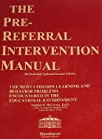 Pre-Referral Intervention Manual: The Most Common Learning and Behavior Problems Encountered in the Educational Environment