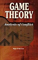 Game Theory : Analysis of Conflict