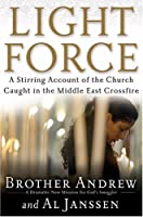 Light Force: A Stirring Account Of The Church Caught In The Middle East Crossfire