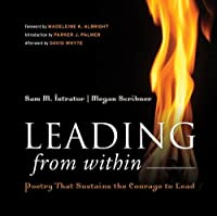Leading from Within: Poetry That Sustains the Courage to Lead