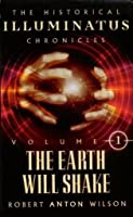 The Earth Will Shake: The History of the Early Illuminati