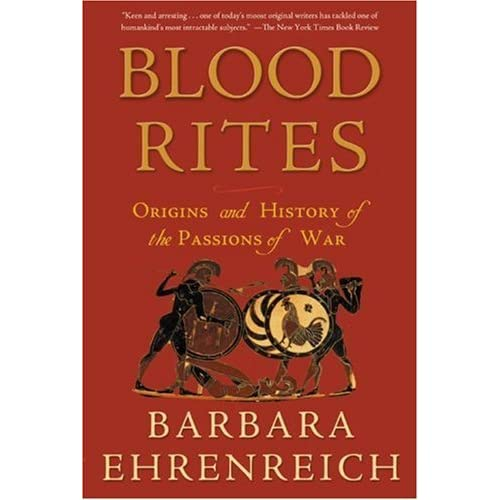 the roots of war barbara ehrenreich thesis Instead ehrenreich makes a subtler argument that avoids discussing any ultimate causation and settles on examining the mechanisms that facilitate war disturbingly she concludes that civilisation is the cause itself of war having arisen in conjunction with it.