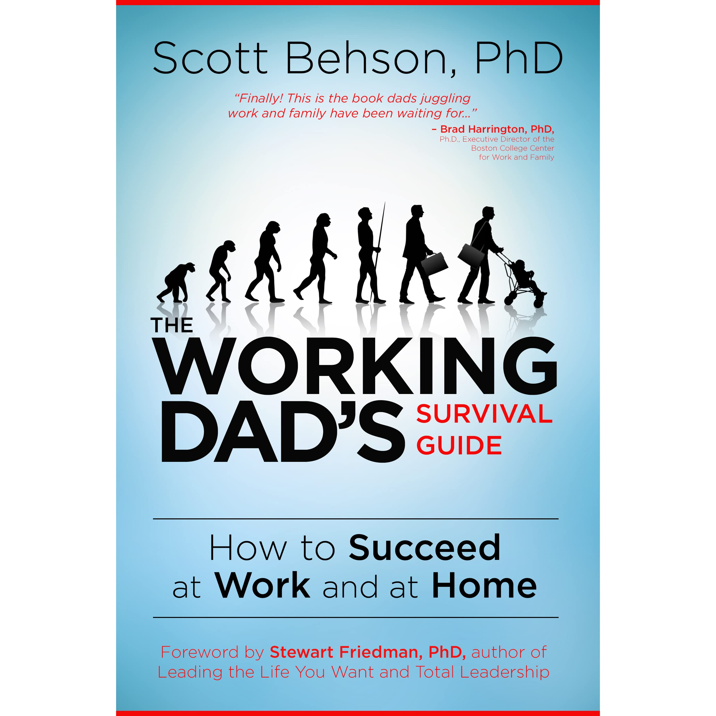 the working dad s survival guide how to succeed at work and at the working dad s survival guide how to succeed at work and at home by scott behson reviews discussion bookclubs lists