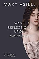 Some Reflections Upon Marriage (Women in Print)
