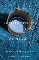 To the Spring, by Night