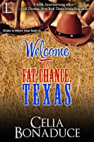 Welcome To Fat Chance, Texas (Fat Chance, Texas, #1) by ...