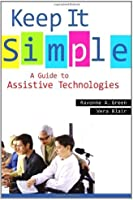 Keep It Simple: A Guide to Assistive Technologies