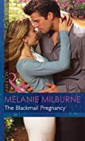 The Blackmail Pregnancy (Bedded by Blackmail - Book 2)