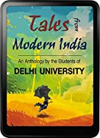 "Tales from Modern India: An anthology by the students of Delhi University (""Popular Indian Fiction"")"