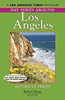 Day Hikes Around Los Angeles: 160 Great Hikes