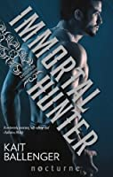 Immortal Hunter (Mills & Boon Nocturne) (The Execution Underground - Book 3)