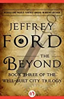 The Beyond (The Well-Built City Trilogy Book 3)