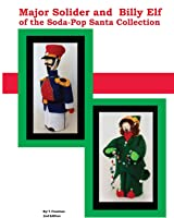Major Soldier and Billy Elf of the Soda-Pop Santa Collection