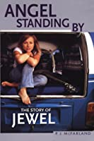 Angel Standing By: The Story of Jewel