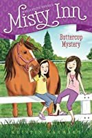 Buttercup Mystery (Marguerite Henry's Misty Inn Book 2)