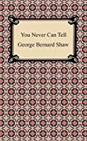 You Never Can Tell [with Biographical Introduction]