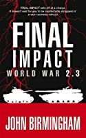 Final Impact: World War 2.3 (Axis of Time)