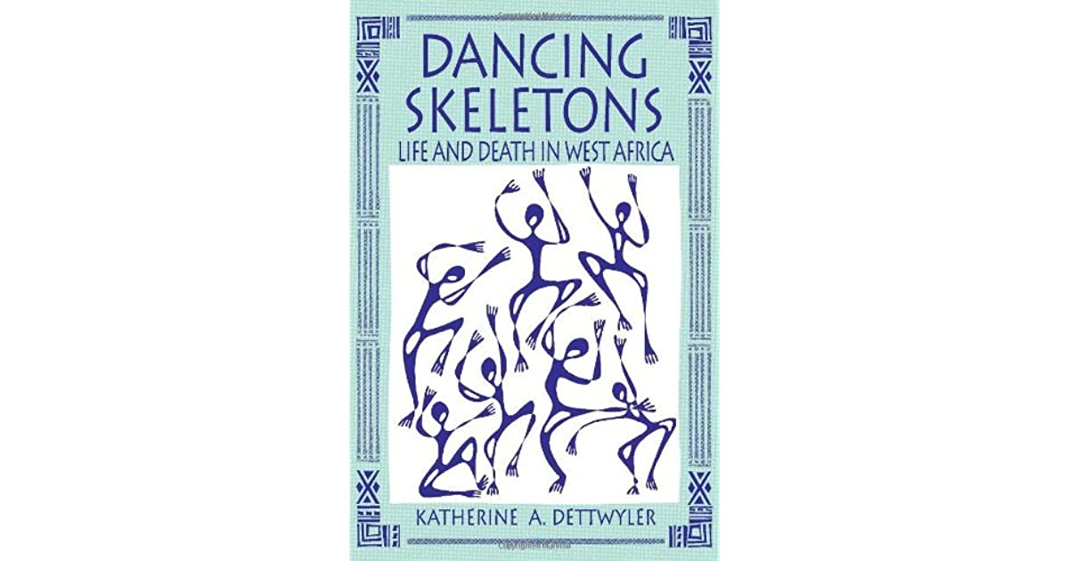 dancing skeletons by katherine dettwyler Dancing skeletons has 987 ratings and 72 reviews  this book is about the  events, people and struggles that katherine dettwyler experienced during her trip .
