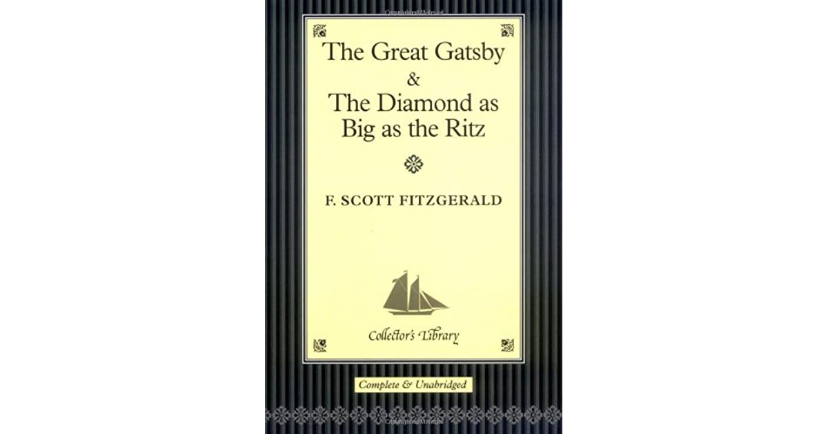the diamond as big as the ritz essay Analyzing 'the diamond as big as the ritz' by f scott fitzgerald the themes of moral decay and greed are the focus of this three page paper.