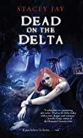 Dead on the Delta