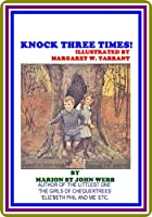 Knock Three Times! by Marion St. John Webb